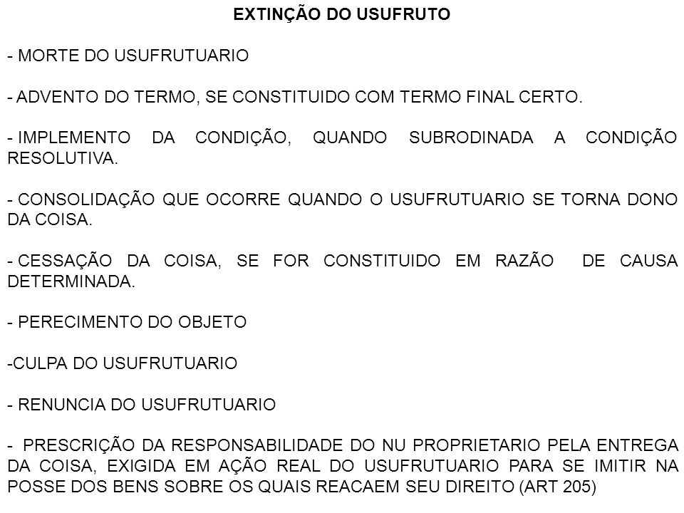 EXTINÇÃO DO USUFRUTOMORTE DO USUFRUTUARIO. ADVENTO DO TERMO, SE CONSTITUIDO COM TERMO FINAL CERTO.