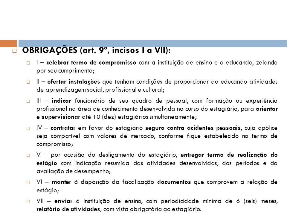 OBRIGAÇÕES (art. 9º, incisos I a VII):