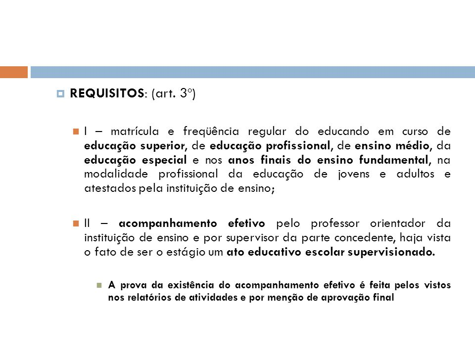 REQUISITOS: (art. 3º)