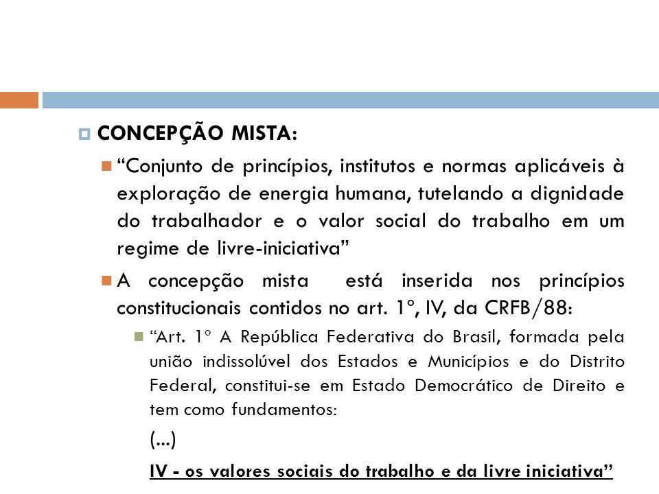IV - os valores sociais do trabalho e da livre iniciativa