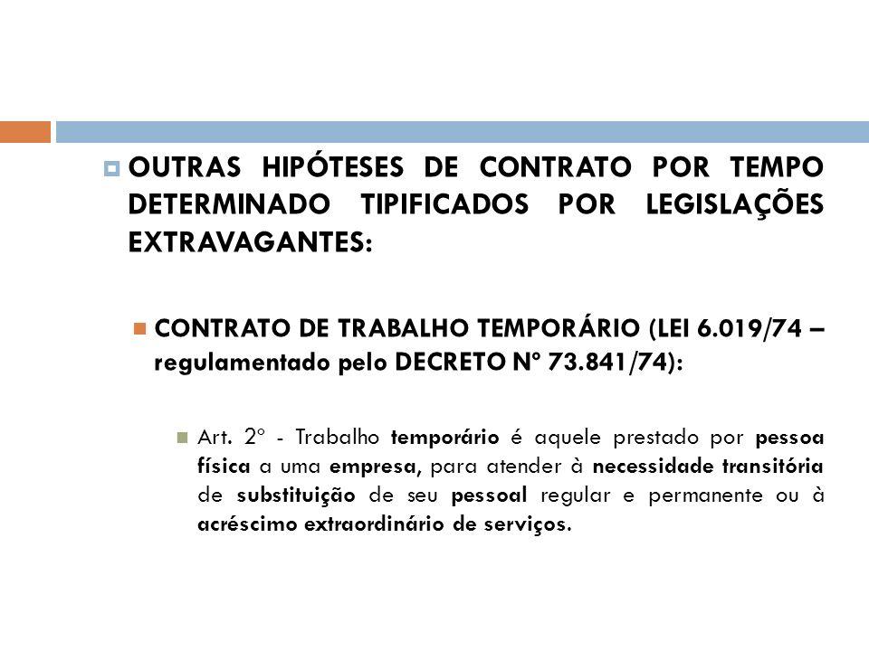 OUTRAS HIPÓTESES DE CONTRATO POR TEMPO DETERMINADO TIPIFICADOS POR LEGISLAÇÕES EXTRAVAGANTES: