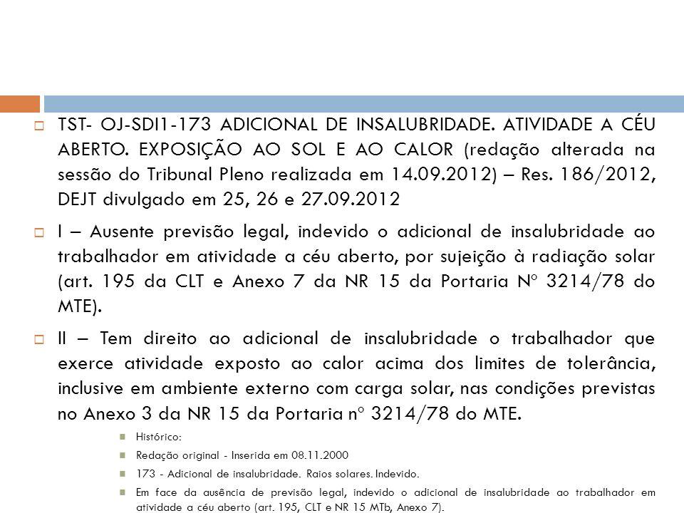 TST- OJ-SDI1-173 ADICIONAL DE INSALUBRIDADE. ATIVIDADE A CÉU ABERTO