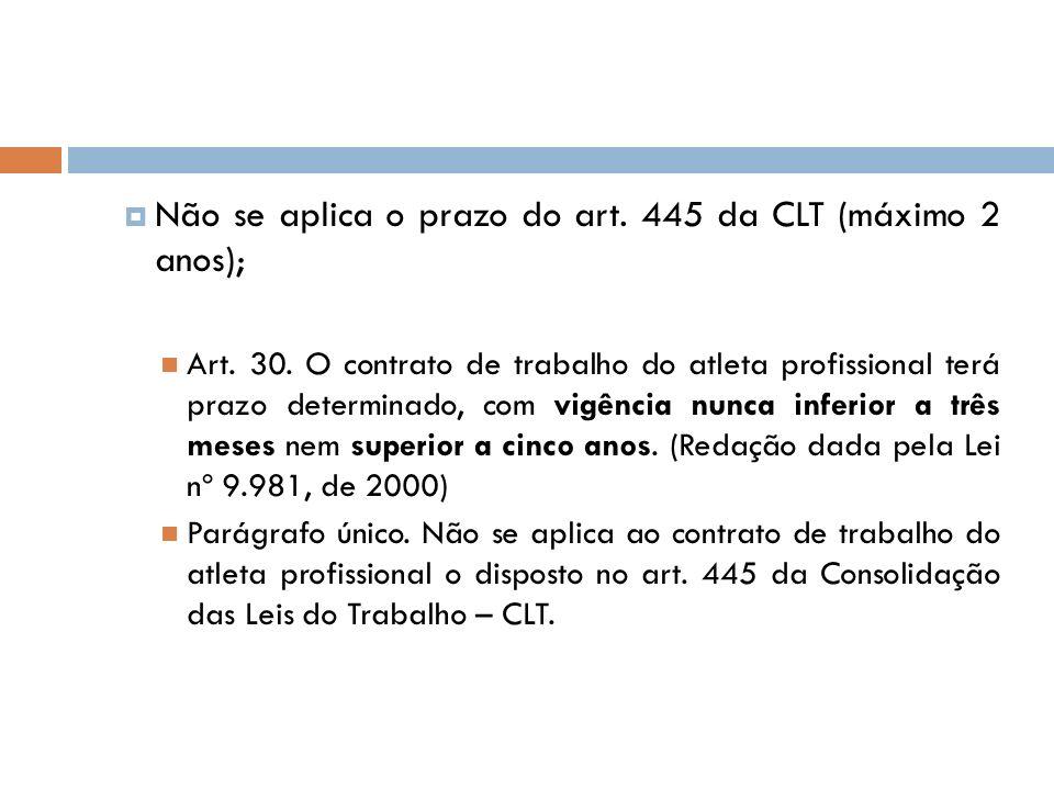 Não se aplica o prazo do art. 445 da CLT (máximo 2 anos);
