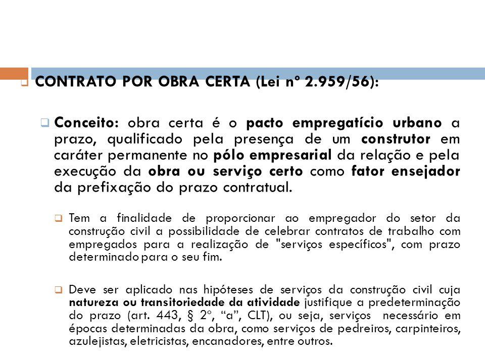 CONTRATO POR OBRA CERTA (Lei nº 2.959/56):