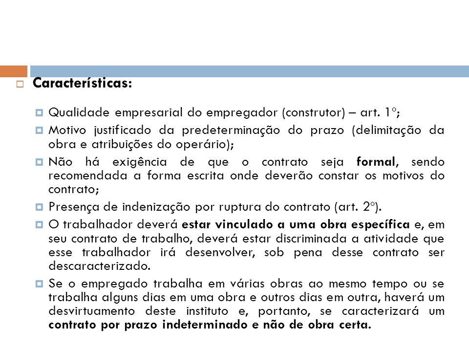 Características: Qualidade empresarial do empregador (construtor) – art. 1º;