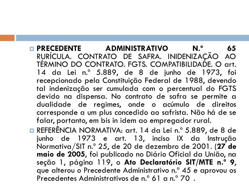 PRECEDENTE ADMINISTRATIVO N. º 65 RURÍCULA. CONTRATO DE SAFRA