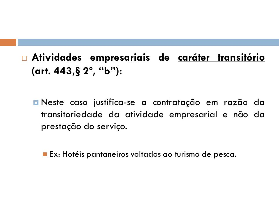Atividades empresariais de caráter transitório (art. 443,§ 2º, b ):