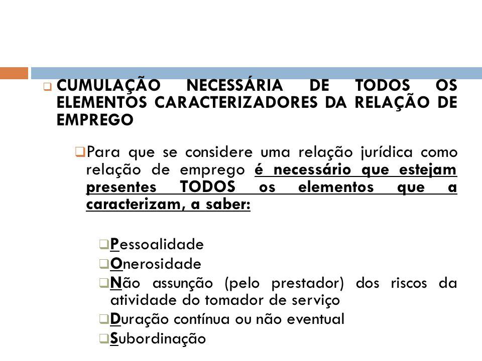 CUMULAÇÃO NECESSÁRIA DE TODOS OS ELEMENTOS CARACTERIZADORES DA RELAÇÃO DE EMPREGO
