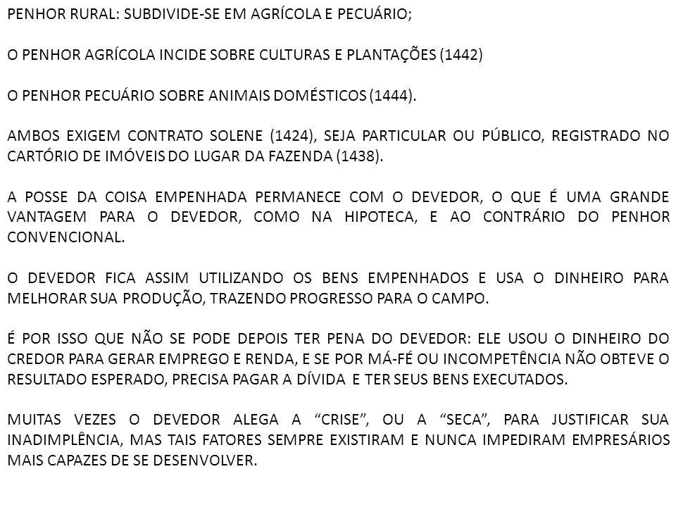 PENHOR RURAL: SUBDIVIDE-SE EM AGRÍCOLA E PECUÁRIO;