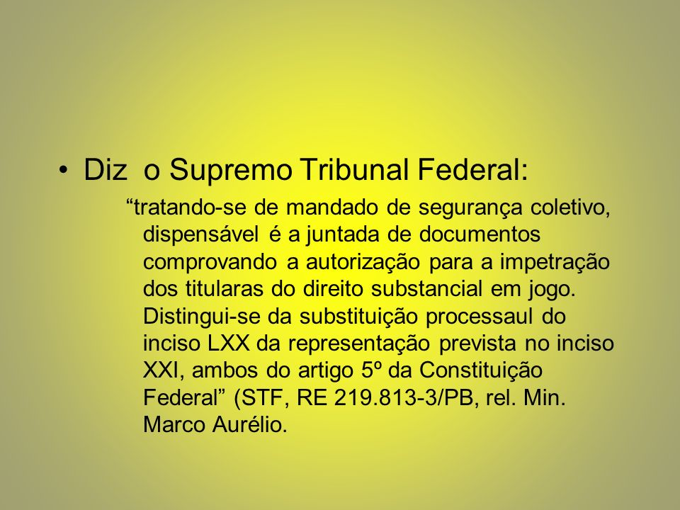 Diz o Supremo Tribunal Federal: