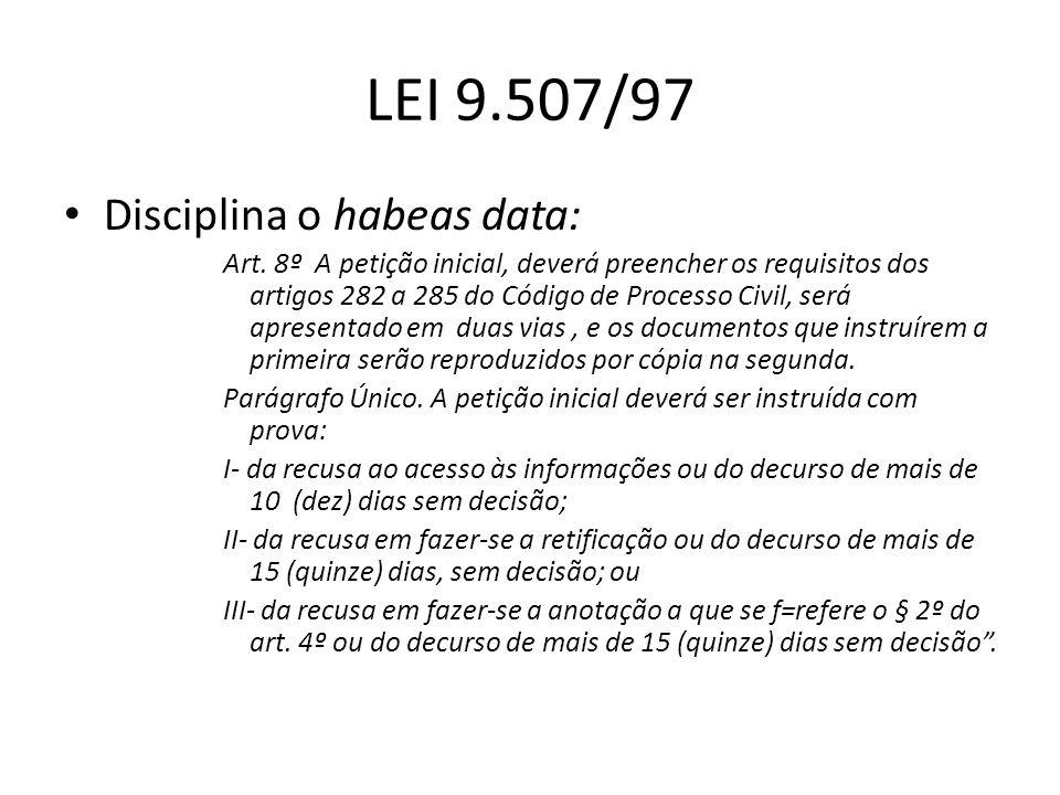 LEI 9.507/97 Disciplina o habeas data: