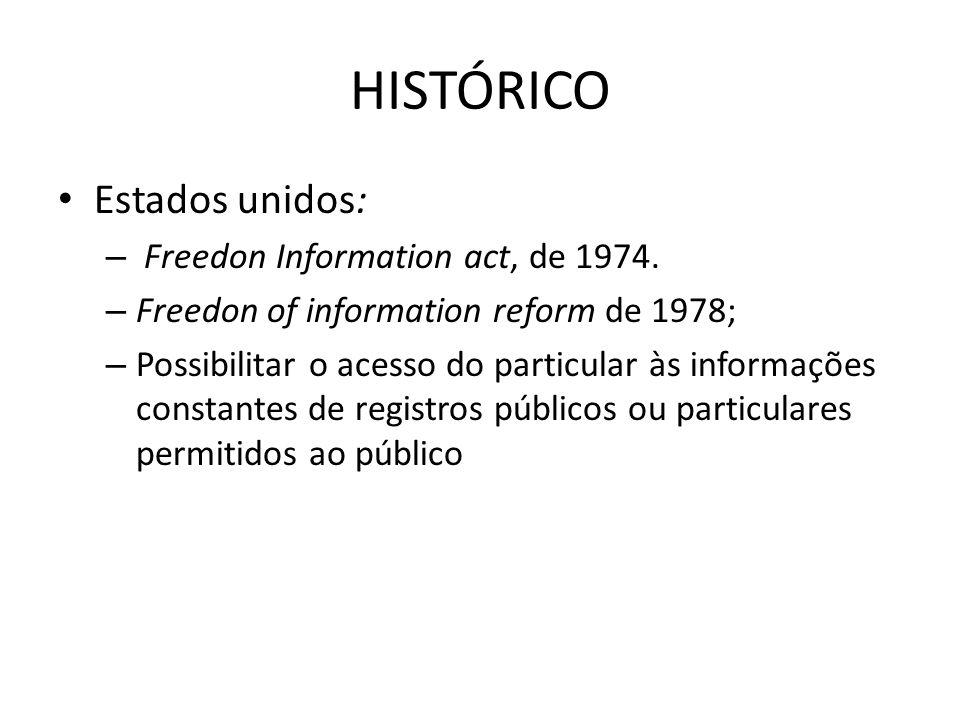 HISTÓRICO Estados unidos: Freedon Information act, de 1974.