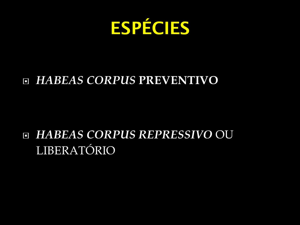 ESPÉCIES HABEAS CORPUS PREVENTIVO