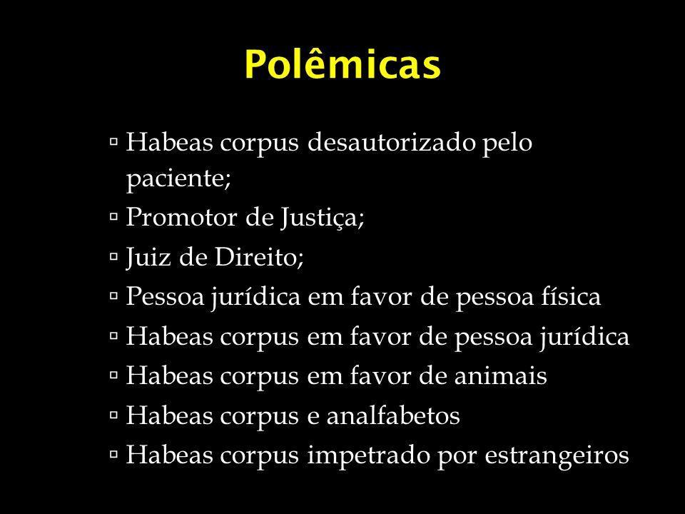 Polêmicas Habeas corpus desautorizado pelo paciente;