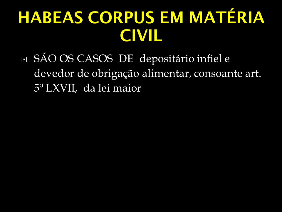 HABEAS CORPUS EM MATÉRIA CIVIL