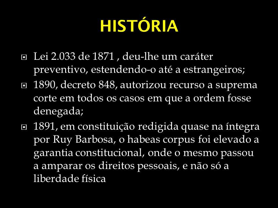 HISTÓRIA Lei 2.033 de 1871 , deu-lhe um caráter preventivo, estendendo-o até a estrangeiros;