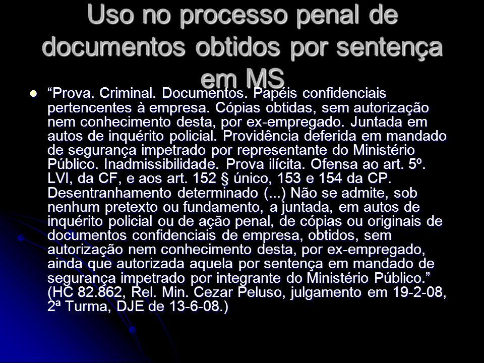 Uso no processo penal de documentos obtidos por sentença em MS