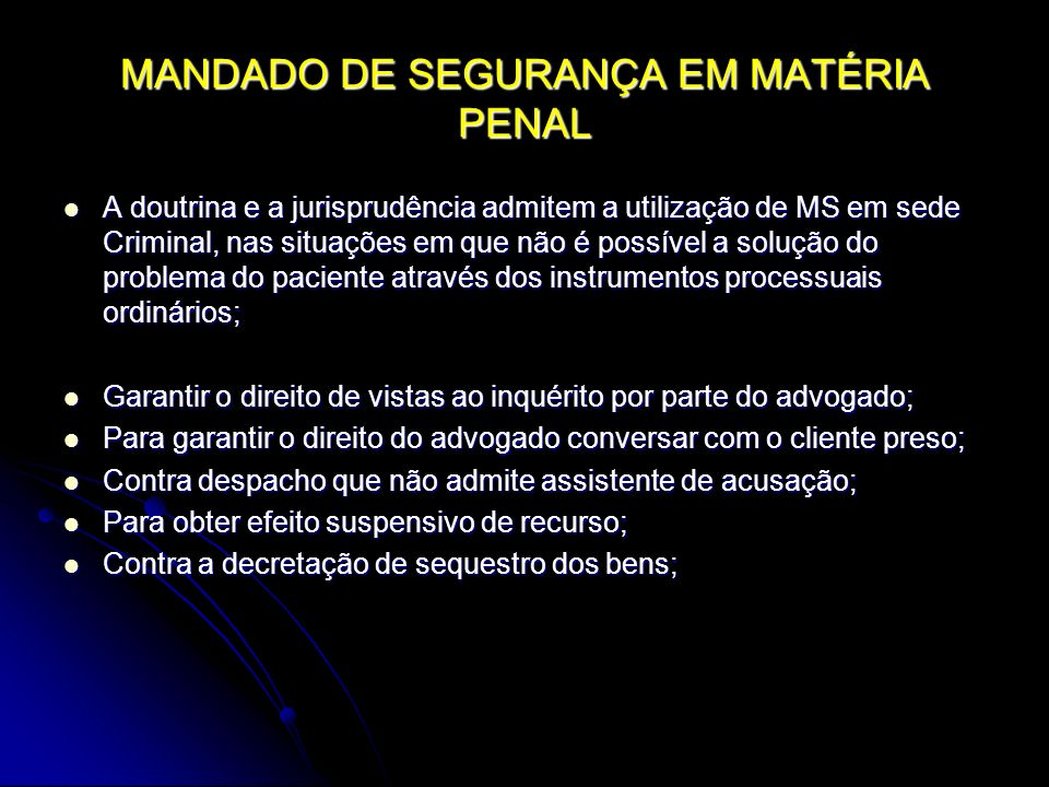 MANDADO DE SEGURANÇA EM MATÉRIA PENAL