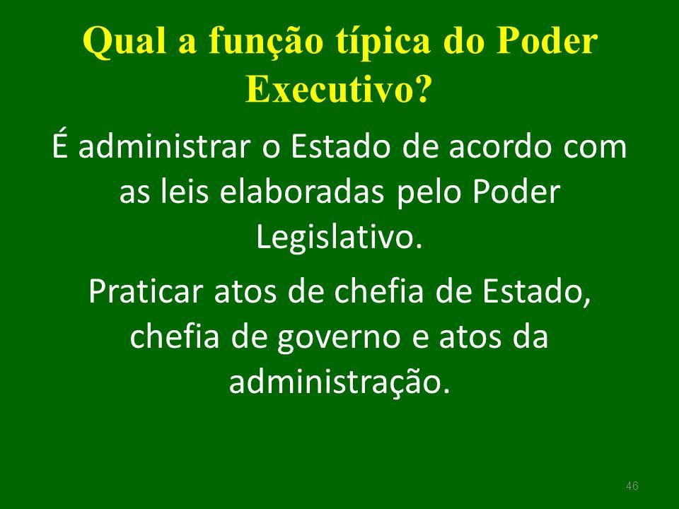 Qual a função típica do Poder Executivo