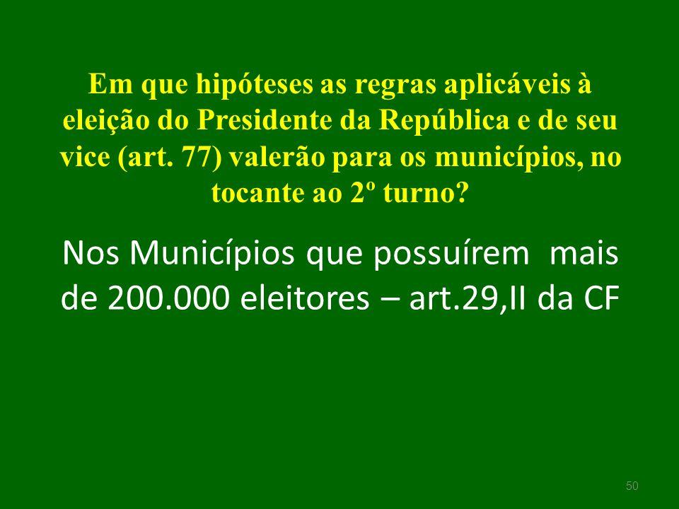 Em que hipóteses as regras aplicáveis à eleição do Presidente da República e de seu vice (art. 77) valerão para os municípios, no tocante ao 2º turno