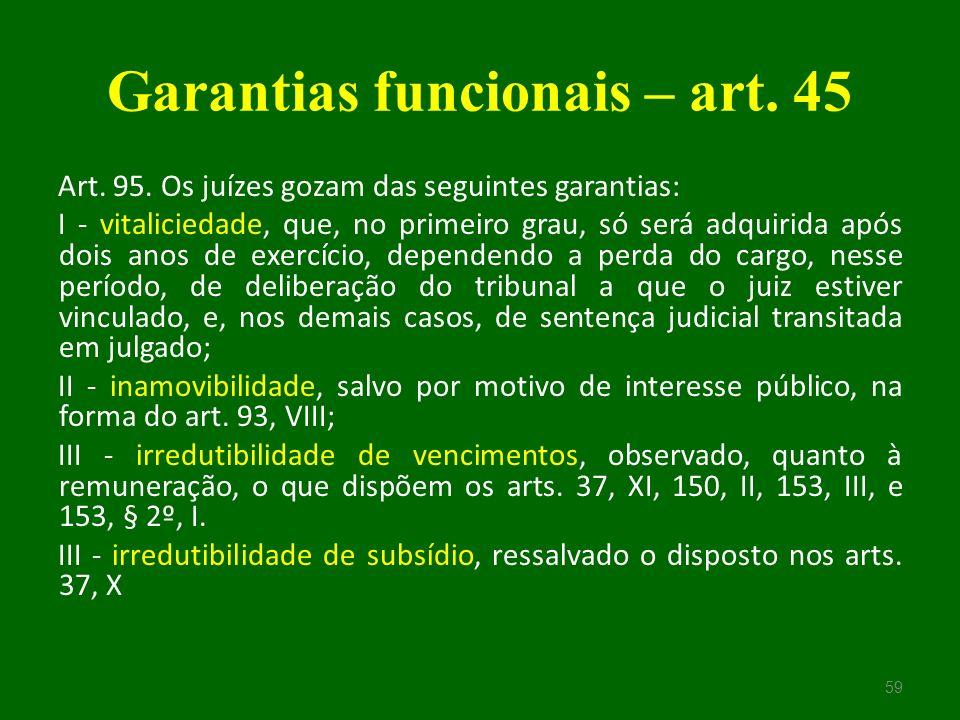 Garantias funcionais – art. 45