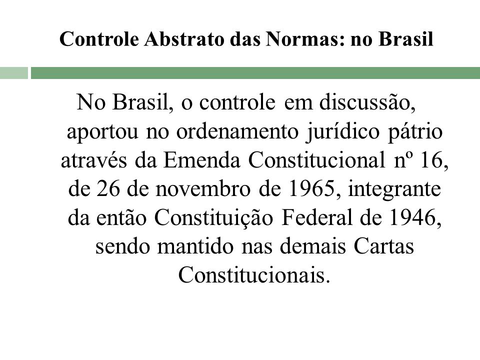 Controle Abstrato das Normas: no Brasil