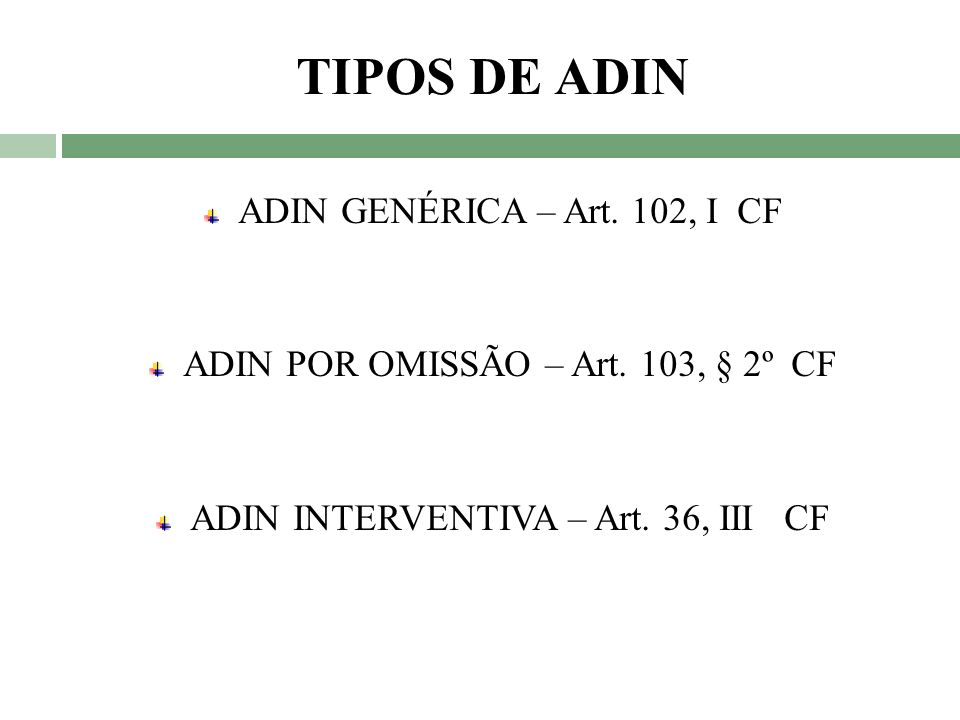 TIPOS DE ADIN ADIN GENÉRICA – Art. 102, I CF