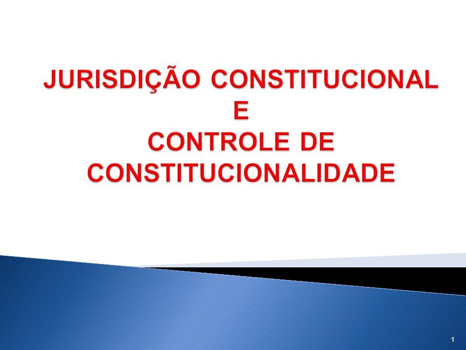 JURISDIÇÃO CONSTITUCIONAL E CONTROLE DE CONSTITUCIONALIDADE
