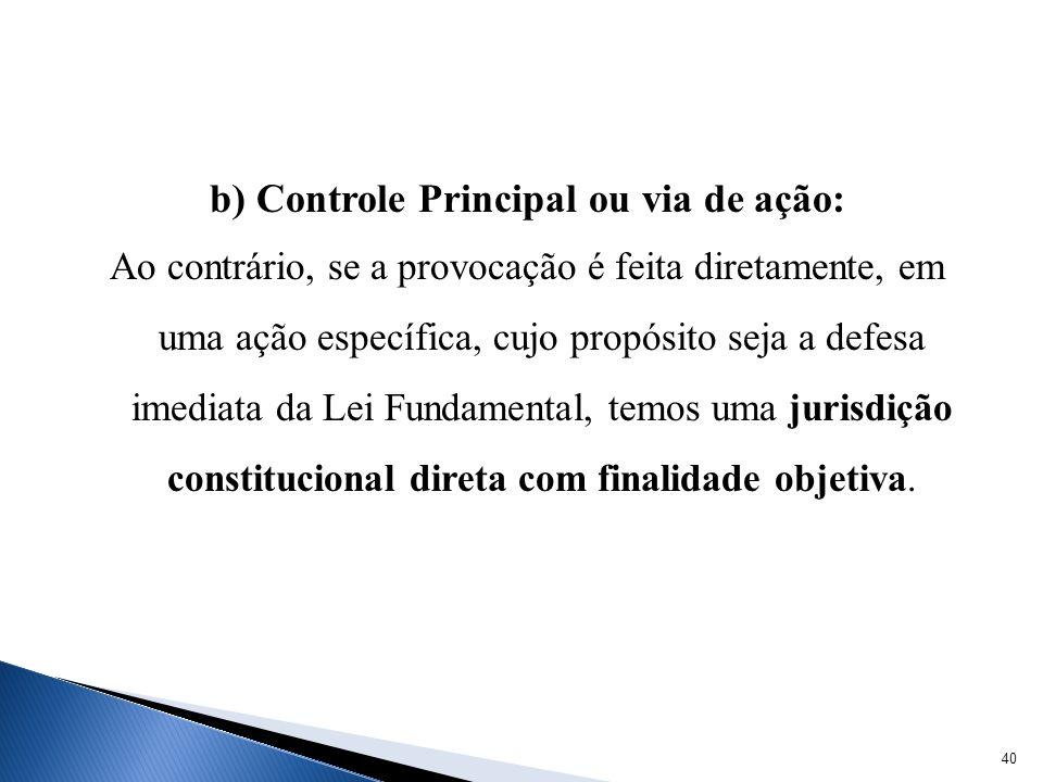b) Controle Principal ou via de ação: