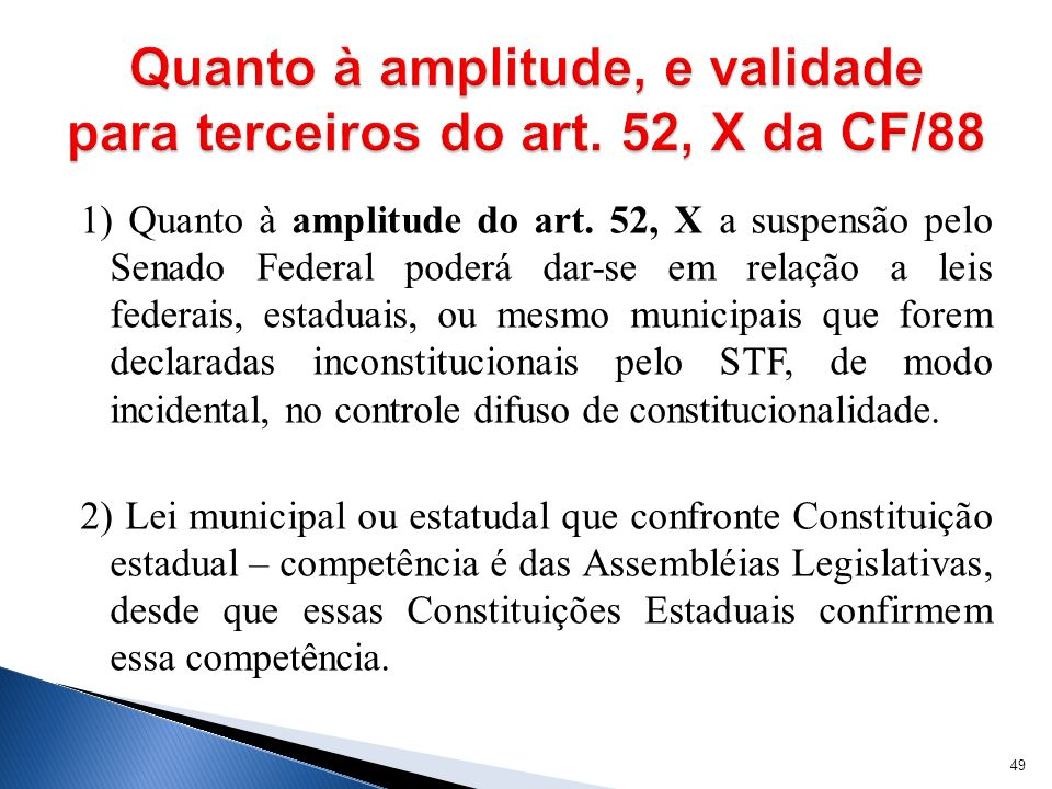 Quanto à amplitude, e validade para terceiros do art. 52, X da CF/88