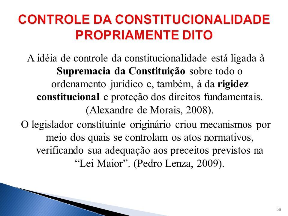 CONTROLE DA CONSTITUCIONALIDADE PROPRIAMENTE DITO