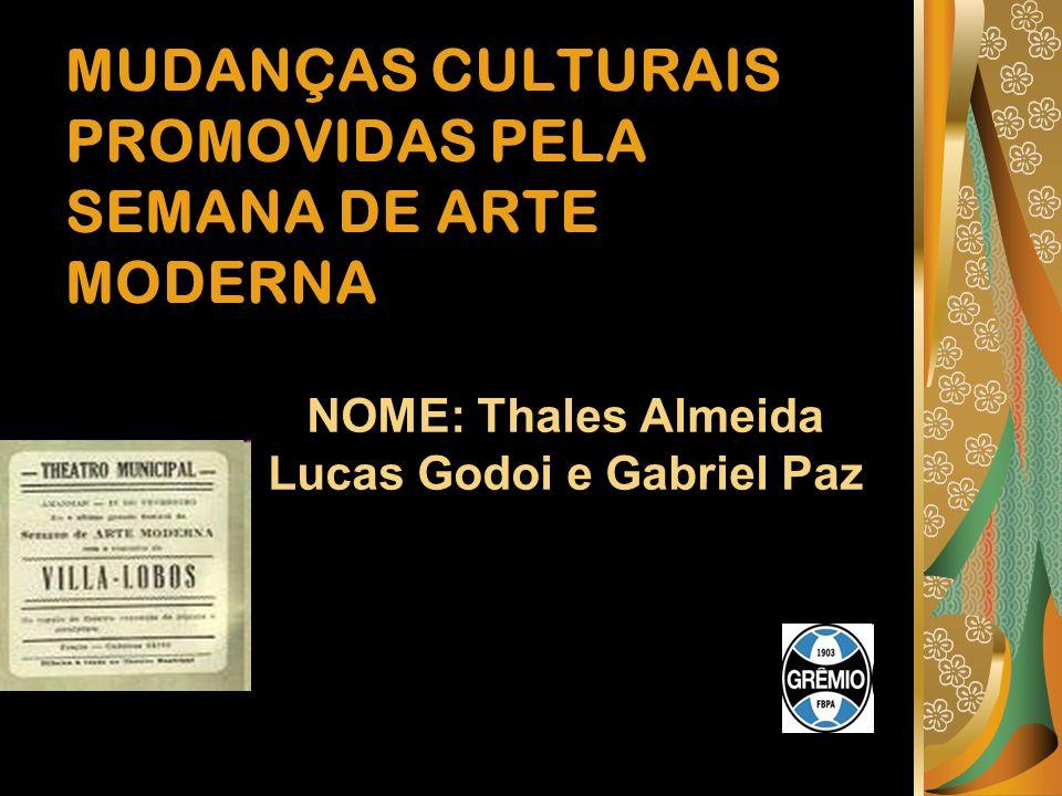 MUDANÇAS CULTURAIS PROMOVIDAS PELA SEMANA DE ARTE MODERNA