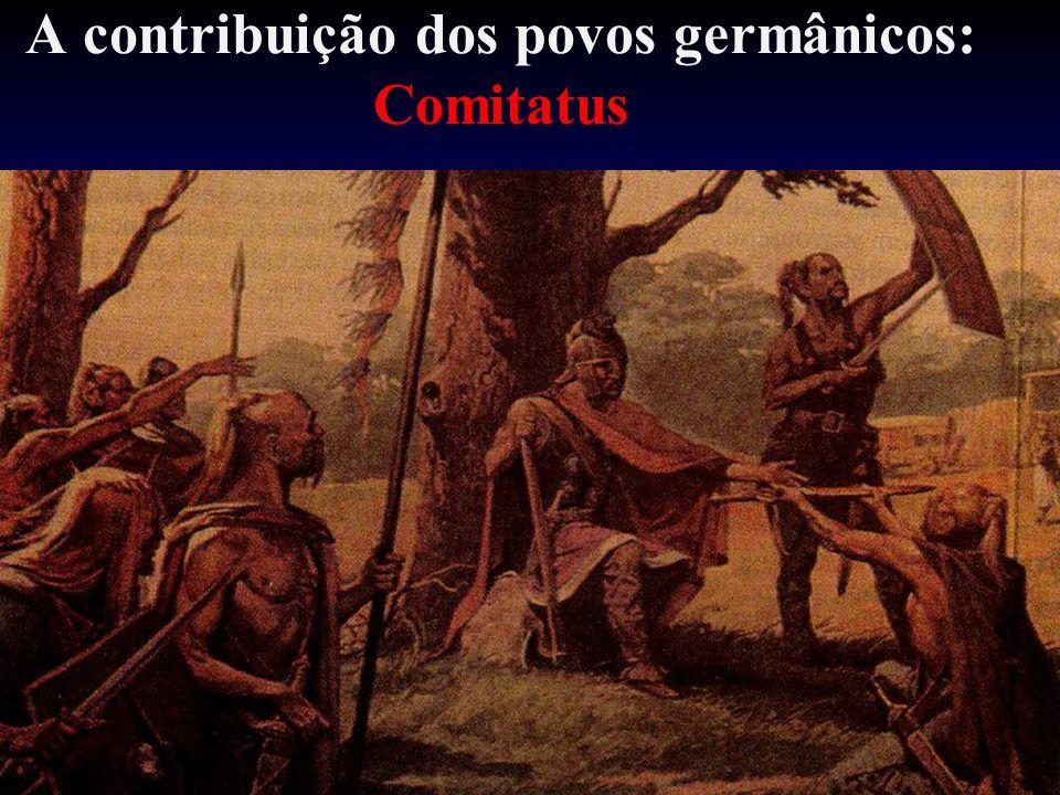 A contribuição dos povos germânicos: Comitatus