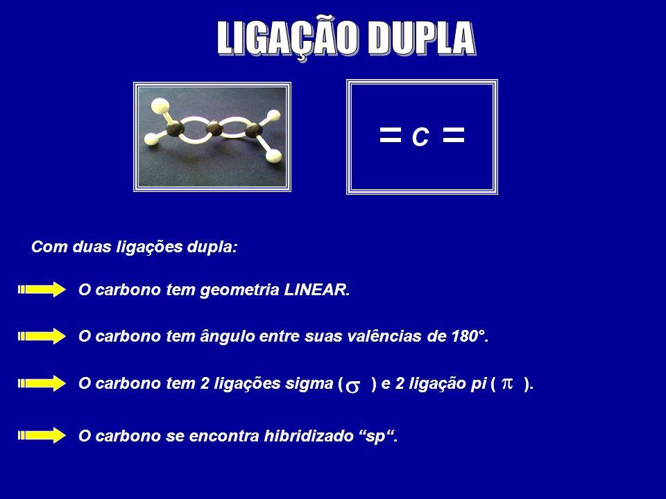 LIGAÇÃO DUPLA C s p Com duas ligações dupla:
