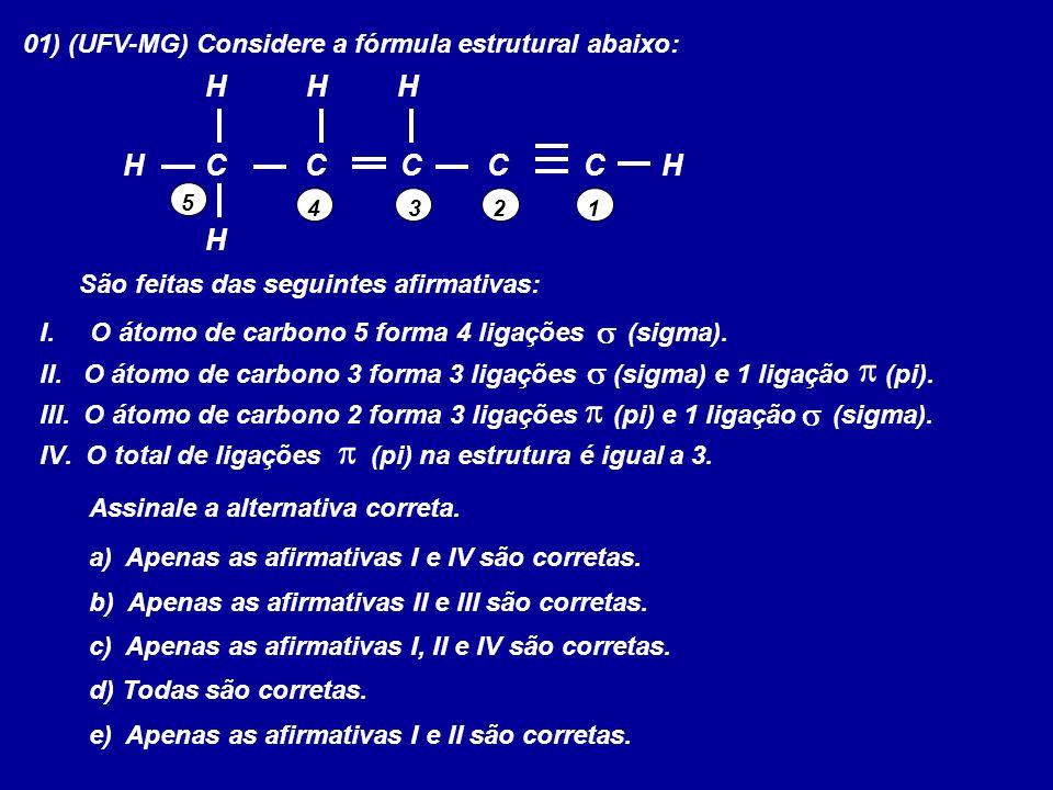 01) (UFV-MG) Considere a fórmula estrutural abaixo: