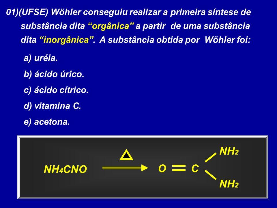 01)(UFSE) Wöhler conseguiu realizar a primeira síntese de