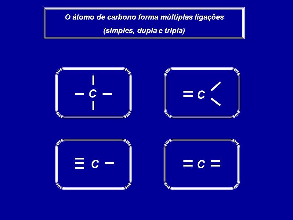 O átomo de carbono forma múltiplas ligações (simples, dupla e tripla)