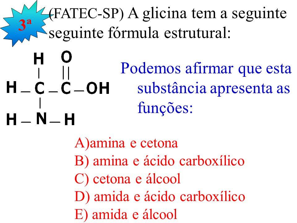 (FATEC-SP) A glicina tem a seguinte seguinte fórmula estrutural: