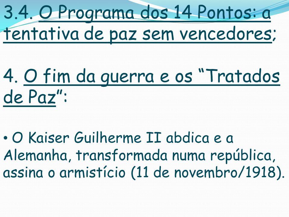 3.4. O Programa dos 14 Pontos: a tentativa de paz sem vencedores;