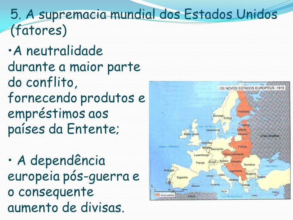 5. A supremacia mundial dos Estados Unidos (fatores)