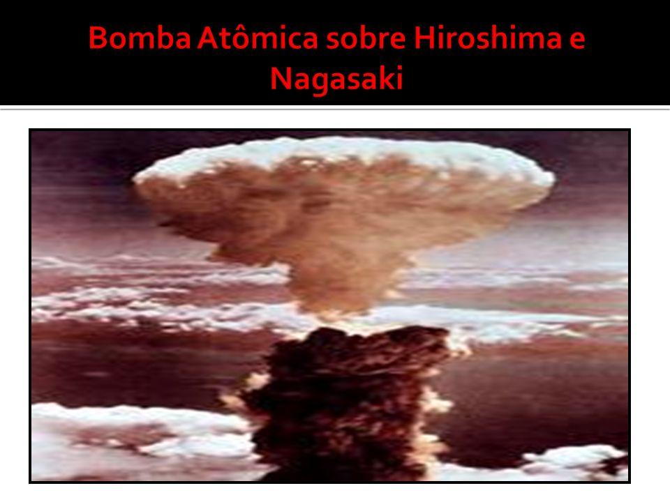 Bomba Atômica sobre Hiroshima e Nagasaki