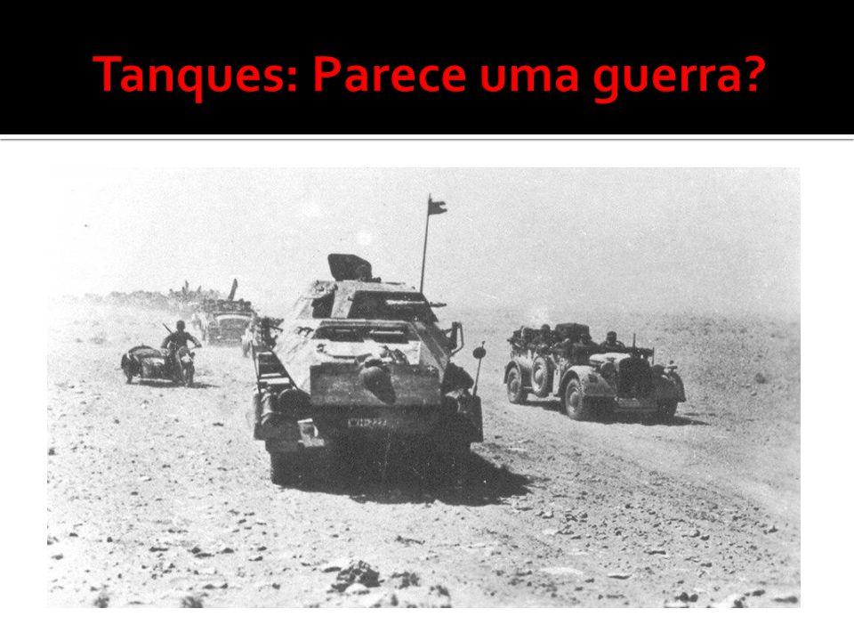 Tanques: Parece uma guerra