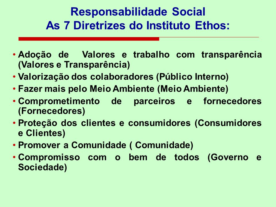 Responsabilidade Social As 7 Diretrizes do Instituto Ethos: