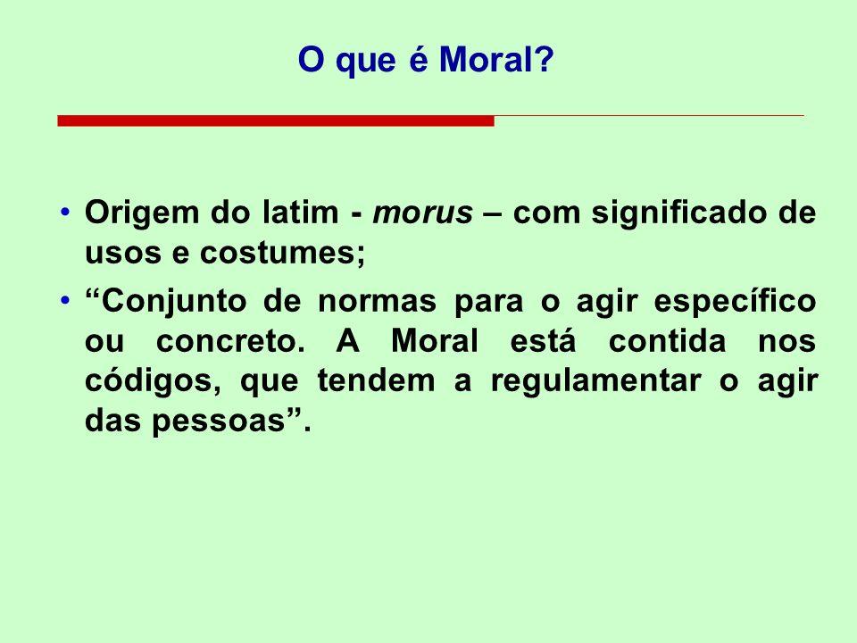 O que é Moral Origem do latim - morus – com significado de usos e costumes;