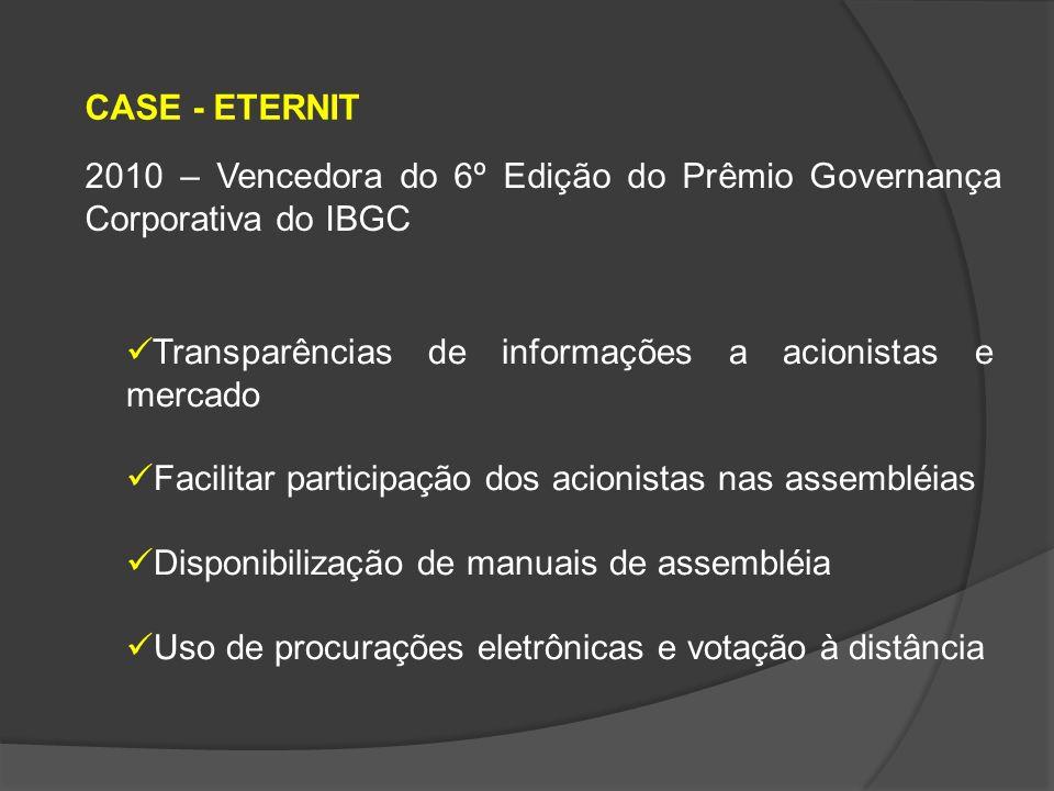 CASE - ETERNIT 2010 – Vencedora do 6º Edição do Prêmio Governança Corporativa do IBGC. Transparências de informações a acionistas e mercado.