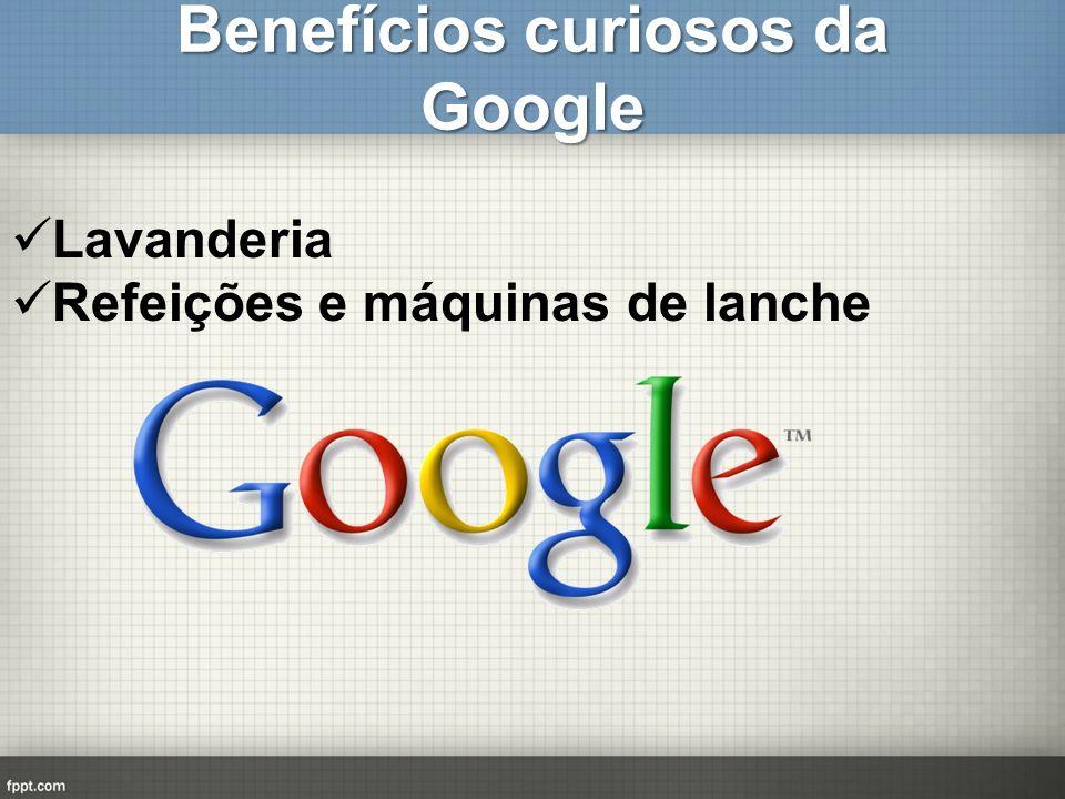 Benefícios curiosos da Google