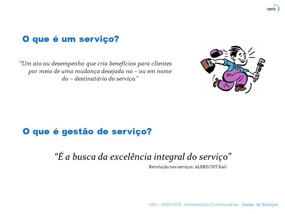 É a busca da excelência integral do serviço