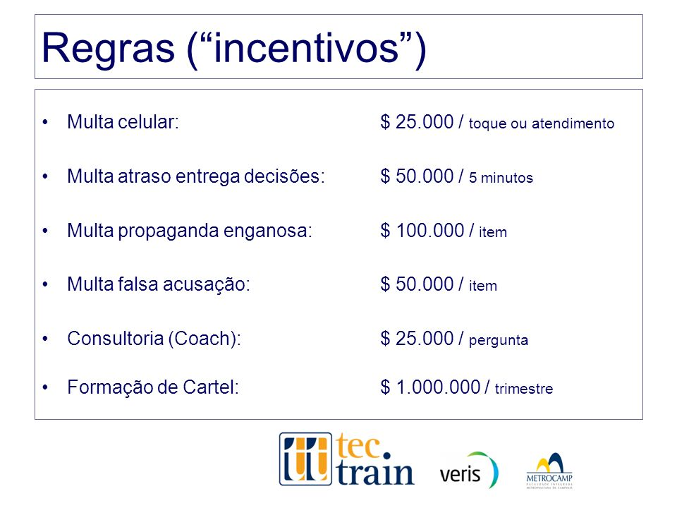 Regras ( incentivos )