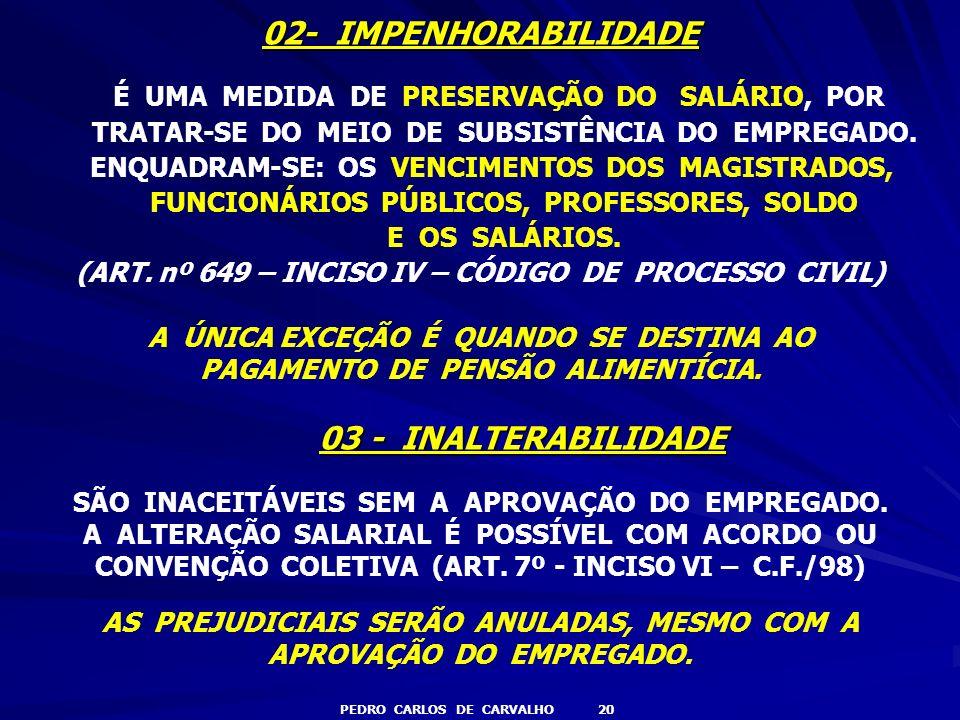 02- IMPENHORABILIDADE 03 - INALTERABILIDADE