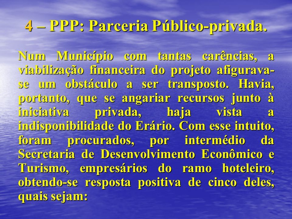 4 – PPP: Parceria Público-privada.